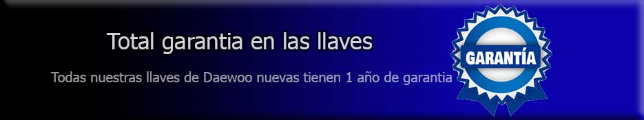 LLaves Daewwo-Garantia-Grupo Apertcar
